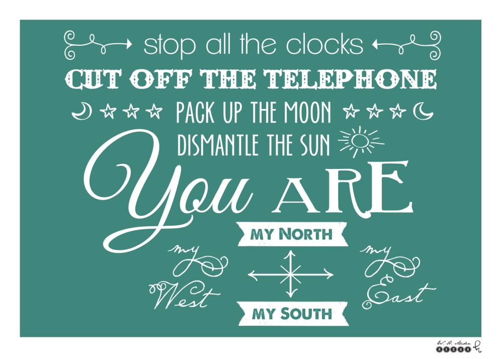 stop all the clocks • auden poem • rogue letterie design